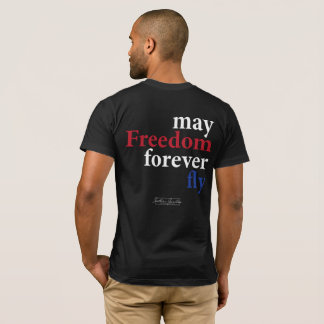 May Freedom Forever Fly- Men's T-Shirt