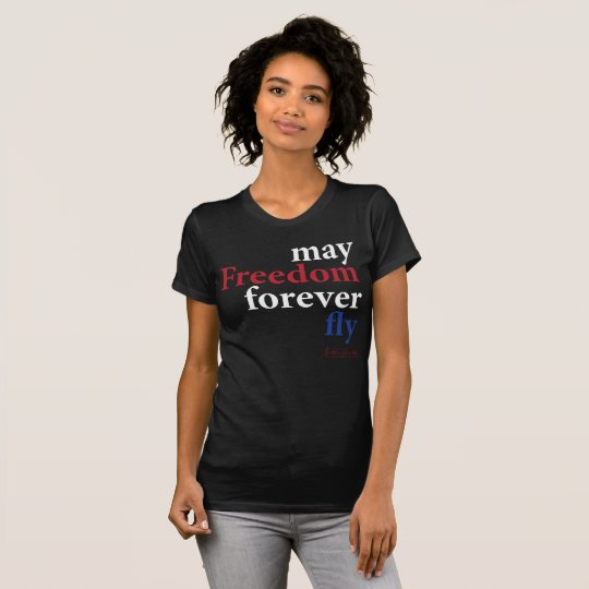 May Freedom Forever Fly- Women's T-Shirt