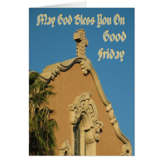May God Bless You On Good Friday Card