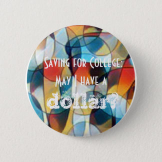 May I have a dollar for college? Button Flair