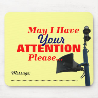 May I Have Your Attention Please Speaker Mousepad