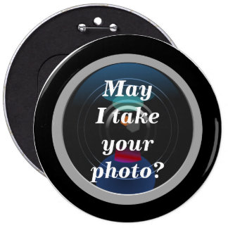May I  Take Your Photo-Photographer's Button Pin