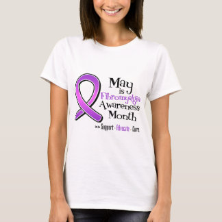 May is Fibromyalgia Awareness Month T-Shirt