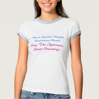 May is Mental Health Awareness Month, Stop The ... Tshirts