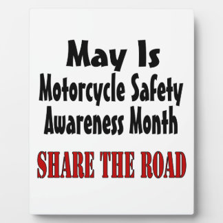 May Is Motorcycle Safety Awareness Month SHARE THE Display Plaques