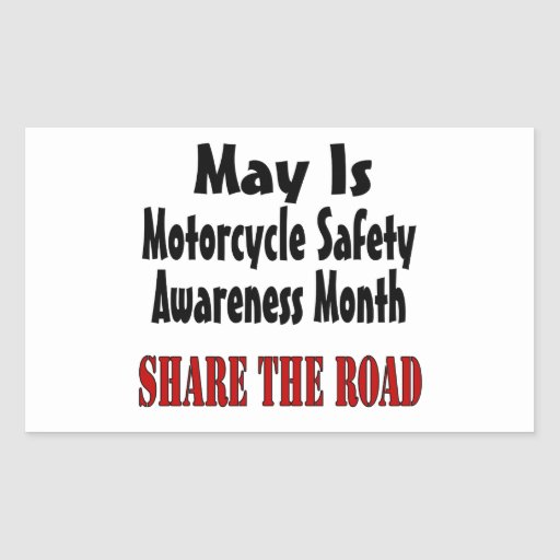 May Is Motorcycle Safety Awareness Month SHARE THE Stickers