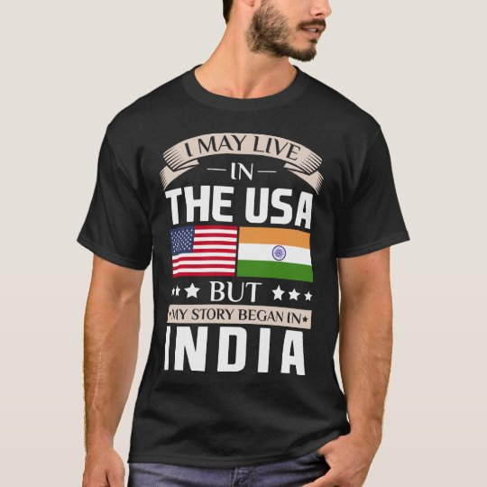 May Live in USA Story Began in India