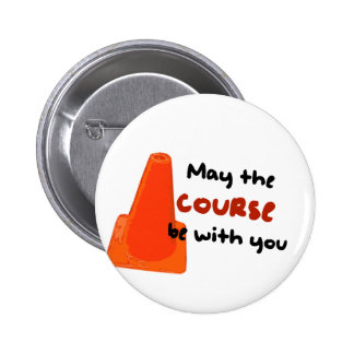 May the course be with you 6 cm round badge