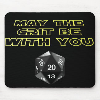 May the Crit be with you Mouse Pad