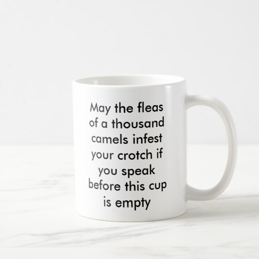May the fleas of a thousand camels infest your ... mug