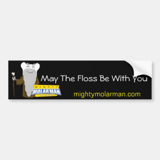 """May The Floss Be With You"" Bumper Sticker"