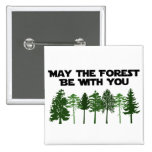 May The Forest Be WIth You 15 Cm Square Badge