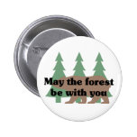 May the forest be with you button