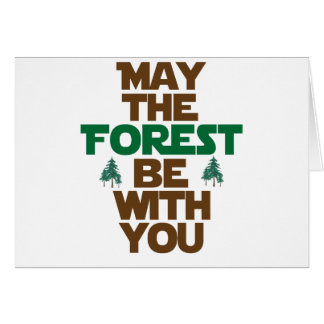 May the Forest Be With You Card