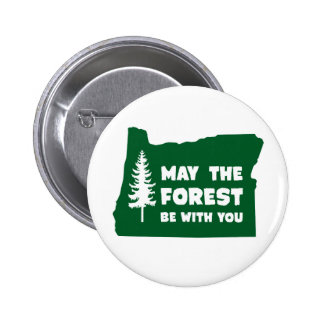 May the Forest Be With You Oregon 6 Cm Round Badge
