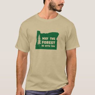May the Forest Be With You Oregon T-Shirt