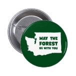 May the Forest Be With You Washington 6 Cm Round Badge
