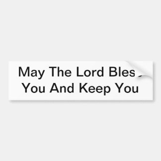 May The Lord Bless You And Keep You Bumper Stickers