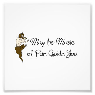 May the Music of Pan Guide You Poster Photo Print