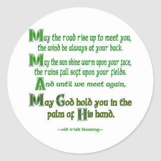 May the Road Rise To Meet You Round Sticker