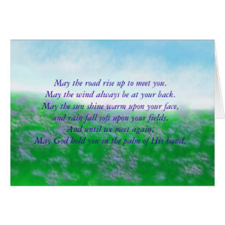 May the road rise up to meet you.May ... Card