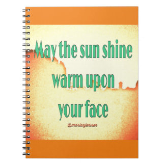 May the sun shine warm upon your face spiral notebook