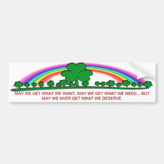 MAY WE GET WHAT WE WANT - IRISH BLESSING BUMPER STICKER