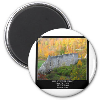MAY WE NEVER FORGET -AUSTIN DAM- Sept. 30, 1911 6 Cm Round Magnet