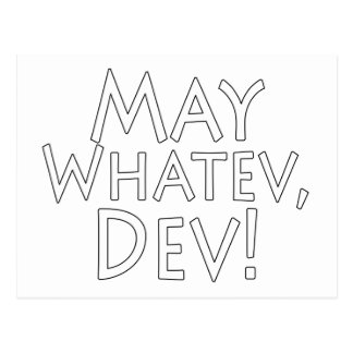 May Whatev Dev Postcard