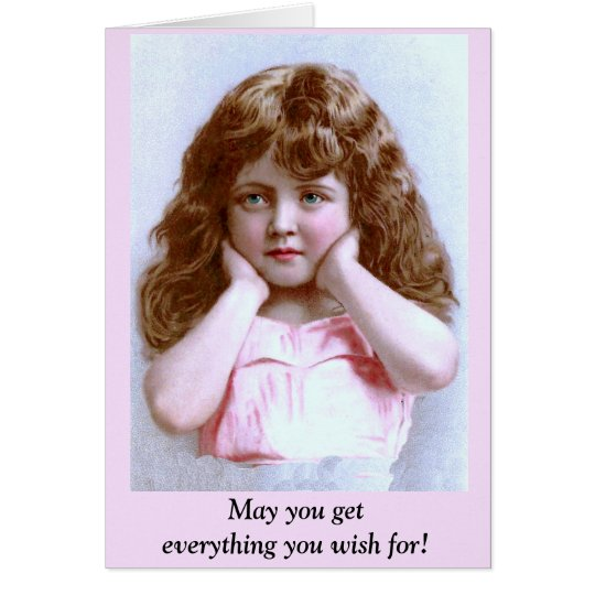 May you get everything you wish for! card