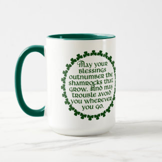 May your blessings outnumber the shamrocks, Irish Mug