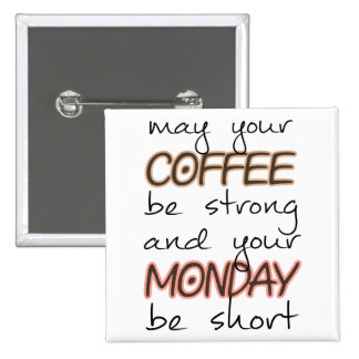 May Your Coffee Be Strong - Funny Quote 15 Cm Square Badge