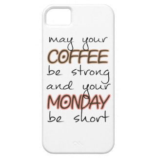 May Your Coffee Be Strong - Funny Quote iPhone 5 Cover
