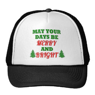 May Your Days Be Merry and Bright Christmas Shirt Cap