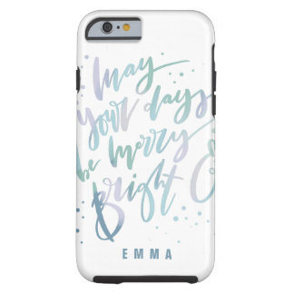 MAY YOUR DAYS BE MERRY AND BRIGHT TOUGH iPhone 6 CASE