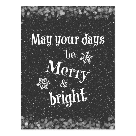 May your days be Merry & Bright Christmas