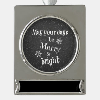 May your days be Merry & Bright Christmas Quote Silver Plated Banner Ornament