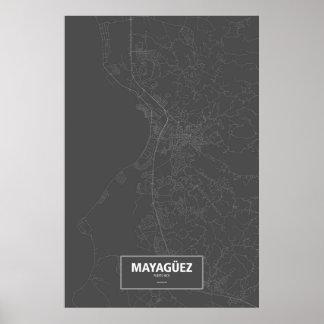 Mayagüez, Puerto Rico (white on black) Poster