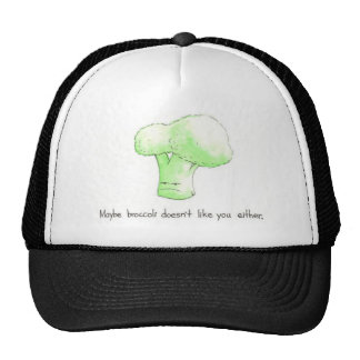 Maybe Broccoli Doesn't Like You Either! Cap