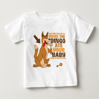 Maybe The Dingo Ate Your Baby Baby T-Shirt