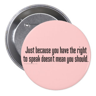 Maybe you should try shutting up sometimes 7.5 cm round badge