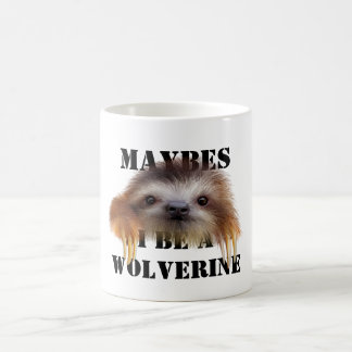 Maybes I Be A Wolverine (Baby Sloth) Mug