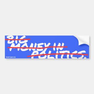 MAYDAY - Big Money In (out) Politics Bumpersticker Bumper Sticker