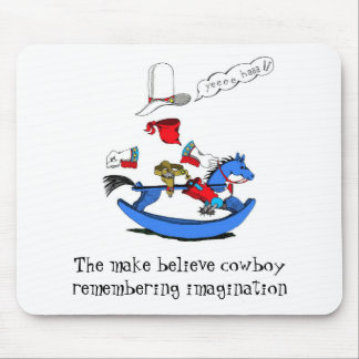 MB Cowboy, The make believe cowboy remembering ... Mouse Pad