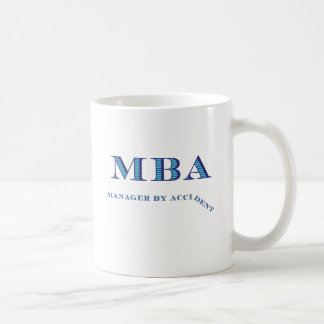 MBA Manager By Accident Coffee Mug