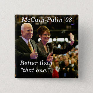 "McCain-Palin '08, Better , than, ""that... 15 Cm Square Badge"