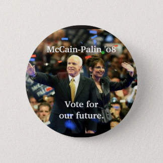 McCain-Palin '08, Vote for our future. 6 Cm Round Badge