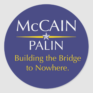 McCain-Palin: Building the Bridge to Nowhere Classic Round Sticker