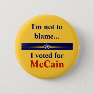 mccain-palin, I'm not to blame..., I voted for,... 6 Cm Round Badge