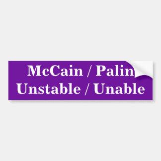 McCain/Palin Unstable/Unable Bumper Sticker